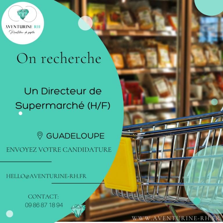 DIRECTEUR DE SUPERMARCHE (H/F) EN GUADELOUPE
